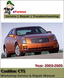 Cadillac CTS Service Repair Manual 2003-2005