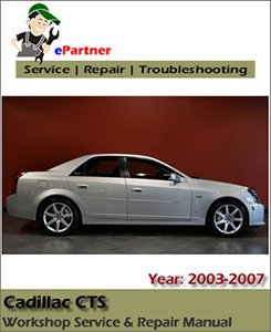 Cadillac CTS Service Repair Manual 2003-2007