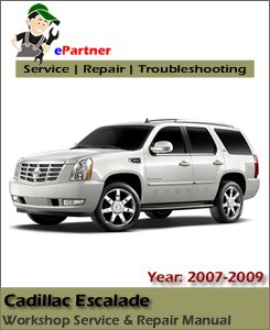 Cadillac Escalade Service Repair Manual 2007-2009