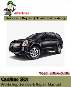 Cadillac SRX Service Repair Manual 2004-2008