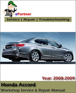 Honda Accord (Sedan / Coupe) Service Repair Manual 2008-2009