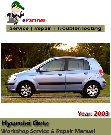 Hyundai Getz TB Click Service Repair Manual 2002-2005