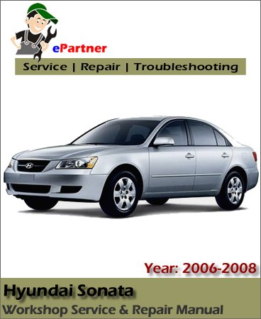 Hyundai Sonata Service Repair Manual 2006-2008