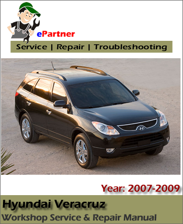 Hyundai Veracruz IX55 Service Repair Manual 2007-2009
