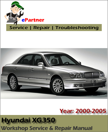 hyundai xg250 xg300 xg350 service repair manual 2000 2005
