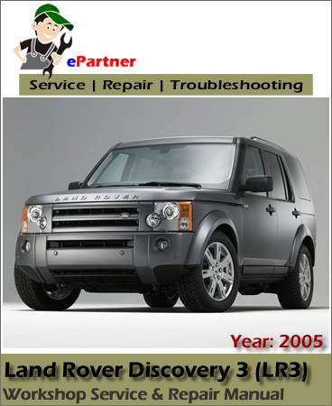 Land       Rover       Discovery    3 LR3 Service Repair Manual 2005   Automotive Service Repair Manual