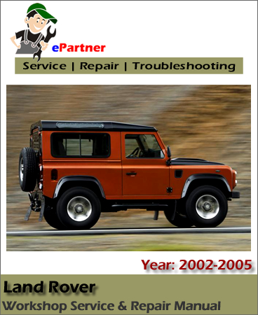 Land Rover Service Repair Manual 2002-2005