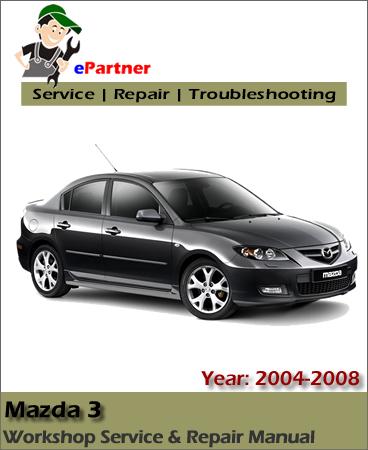 Mazda 3 Service Repair Manual 2004-2008