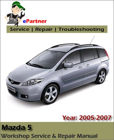 Mazda 5 Premacy Sport Service Repair Manual 2005-2007 | Automotive ...