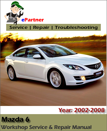 mazda 6 mazda6 service repair manual 2002 2008 automotive service repair manual. Black Bedroom Furniture Sets. Home Design Ideas