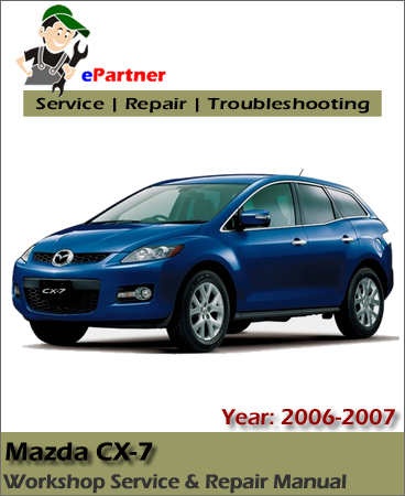 Mazda CX7 Service Repair Manual 2006-2009