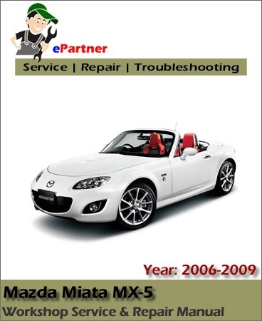Mazda Miata MX5 Service Repair Manual 2006-2009