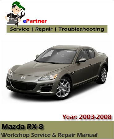 Mazda RX8 Service Repair Manual 2003-2008