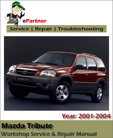 Mazda Tribute Service Repair Manual 2001-2004