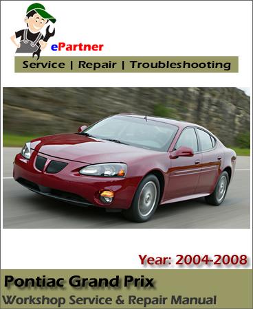 Pontiac Grand Prix Service Repair Manual 2004-2008