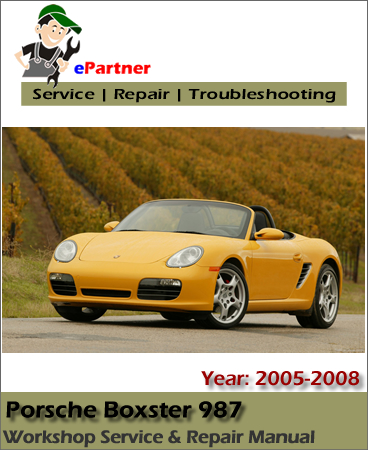 Porsche Boxster 987 Service Repair Manual 2005-2008