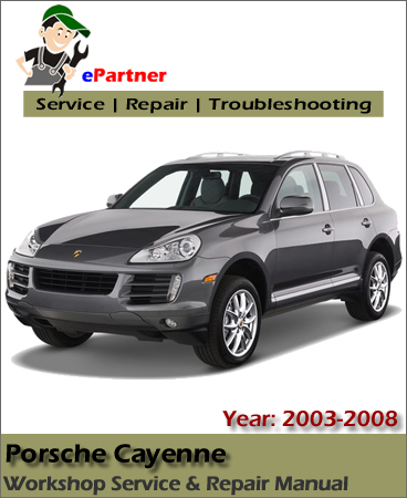 Porsche Cayenne Service Repair Manual 2003-2008