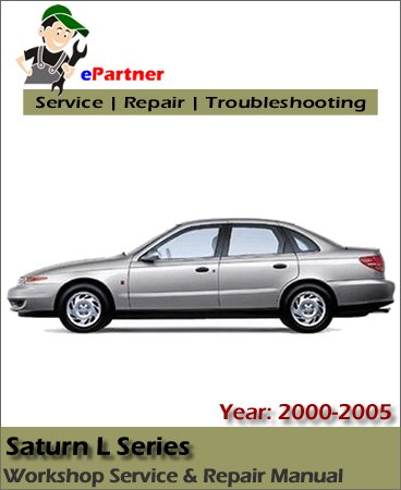 Saturn L Series Service Repair Manual 2000-2005