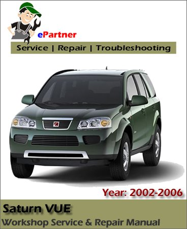 Saturn VUE Service Repair Manual 2002-2006