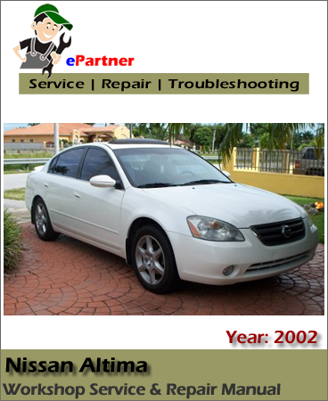 nissan altima l31 factory service repair manual 2002. Black Bedroom Furniture Sets. Home Design Ideas