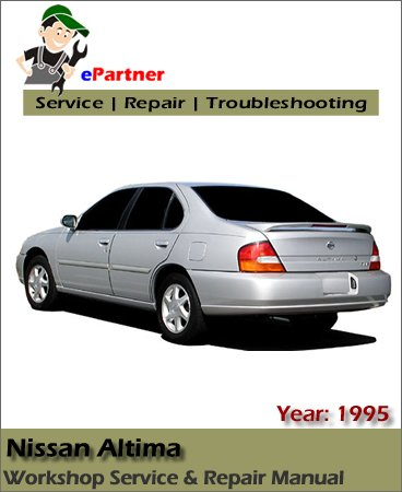 Nissan Altima U13 Service Repair Manual 1995