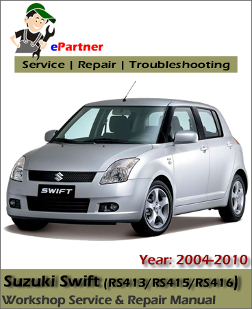 Suzuki Swift Service Repair Manual 2004-2010
