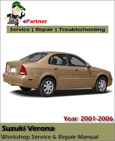 Suzuki Verona Service Repair Manual 2001-2006