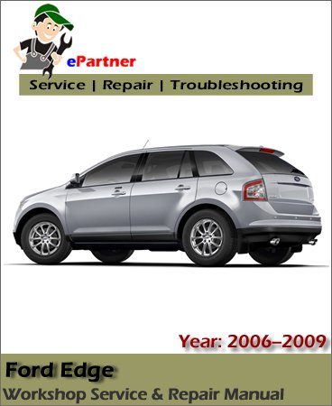 Ford Edge Service Repair Manual 2006-2009