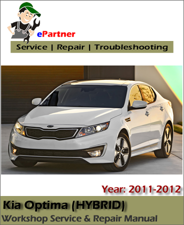 Kia Optima Hybrid Service Repair Manual 2011-2012