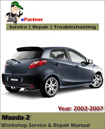 Mazda 2 Service Repair Manual 2002-2007