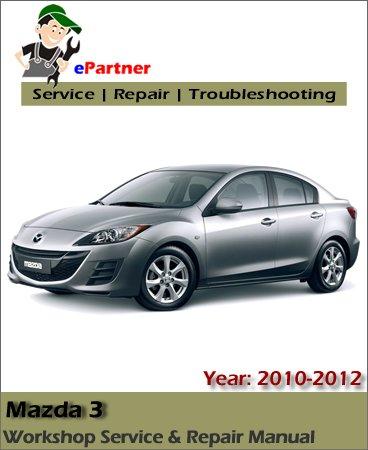 Mazda 3 Service Repair Manual 2010-2012