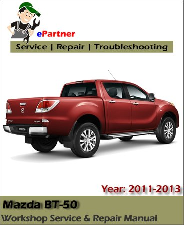 Mazda BT-50 Service Repair Manual 2011-2013