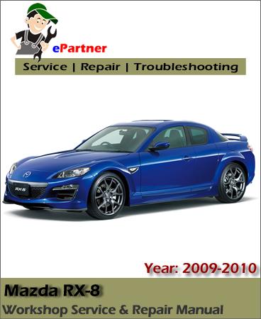 Mazda RX-8 Service Repair Manual 2009-2010