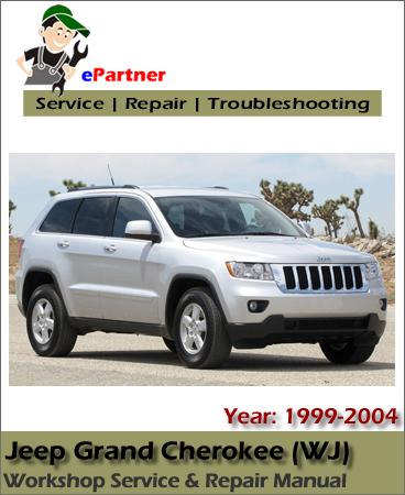 Jeep Grand Cherokee WJ Service Repair Manual 1999-2004