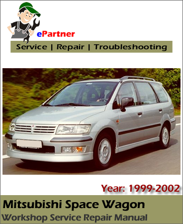 Mitsubishi Space Wagon Service Repair Manual 1999-2002