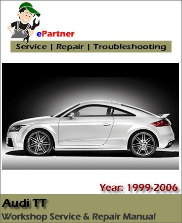 Audi TT Service Repair Manual 1999-2006