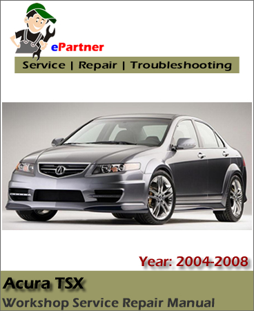 acura tsx service repair manual 2004 2008 automotive service repair manual acura tsx manual transmission craigslist acura tsx manual for sale