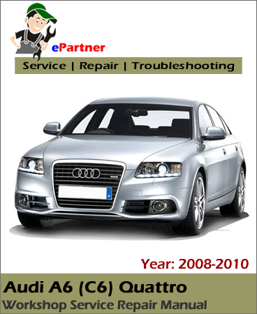 Audi A6 C6 Quattro Service Repair Manual 2008-2010