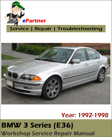 BMW 3 Series (E36) Service Repair Manual 1992-1998