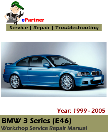 bmw 3 series e46 service repair manual 1999 2005. Black Bedroom Furniture Sets. Home Design Ideas