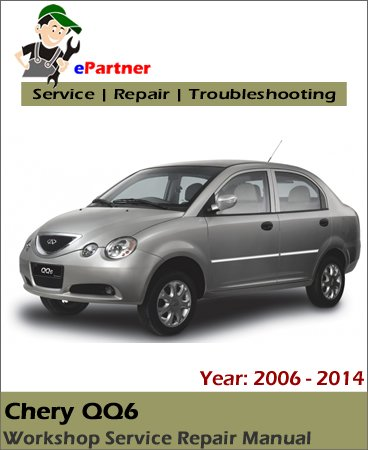 Chery QQ6 Service Repair Manual 2006-2014