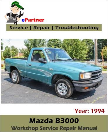 Mazda B3000 Pickup Truck Service Repair Manual 1994