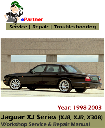 Jaguar XJ Series (XJ8 XJR X308) Service Repair Manual 1998-2003