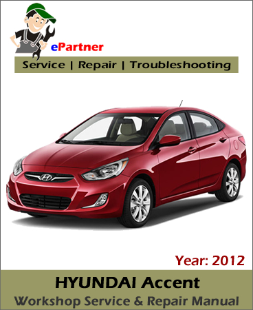 hyundai accent service repair manual 2012 automotive. Black Bedroom Furniture Sets. Home Design Ideas