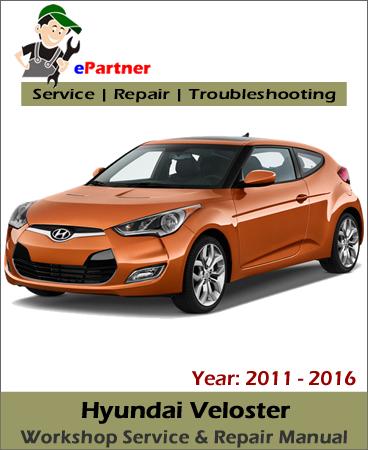 Hyundai Veloster Service Repair Manual 2011-2016