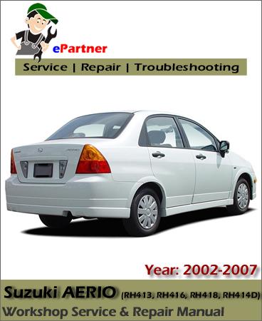 Suzuki Aerio Service Repair Manual 2002 2007 Automotive Service Repair Manual